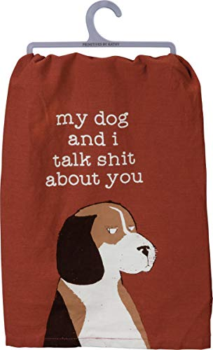 Primitives by Kathy Dish Towel - My Dog and I Talk Shit About You
