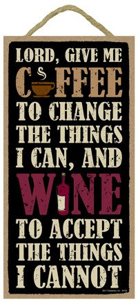 SJT ENTERPRISES, INC. Lord, Give Me Coffee to Change The Things I can, and Wine to Accept The Things I Cannot 5' x 10' Wood Sign Plaque (SJT94136)